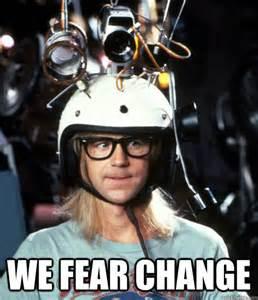 we-fear-change